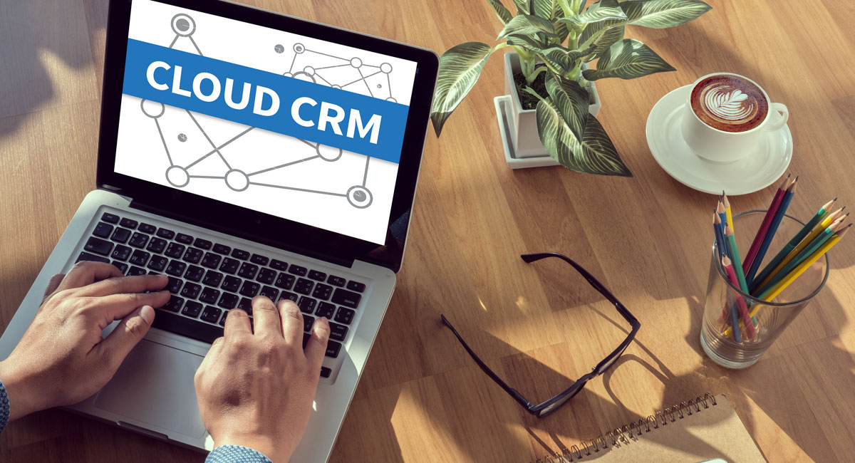 6 Benefits of Using a Cloud CRM